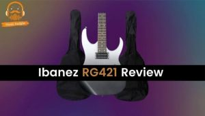 Ibanez RG421 Review